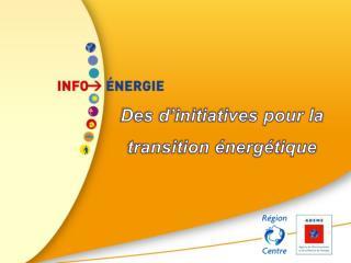 Des d'initiatives pour la transition énergétique