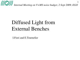 Diffused Light from External Benches