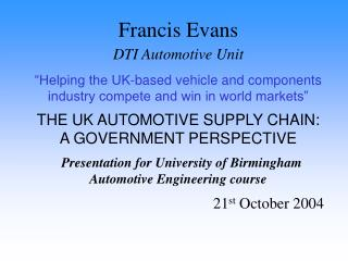 Francis Evans DTI Automotive Unit