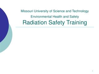 Missouri University of Science and Technology Environmental Health and Safety Radiation Safety Training