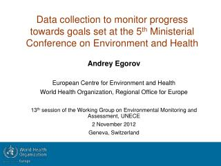 Data collection to monitor progress towards goals set at the 5 th  Ministerial Conference on Environment and Health