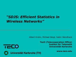 �SDJS: Efficient Statistics in Wireless Networks�