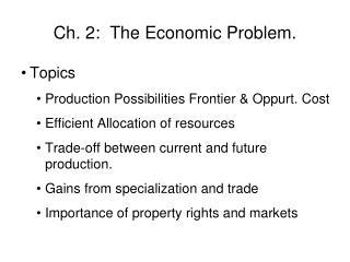 Ch. 2:  The Economic Problem.