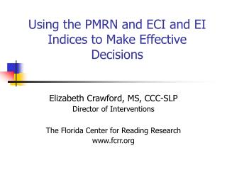 Using the PMRN and ECI and EI Indices to Make Effective Decisions