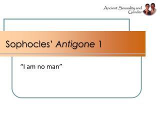 Sophocles '  Antigone  1