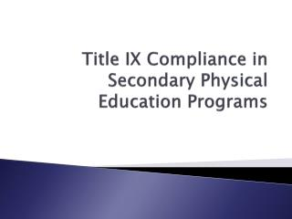 Title IX Compliance in Secondary Physical Education Programs