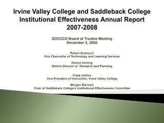 Irvine Valley College  and  Saddleback College  Institutional Effectiveness Annual Report  2007-2008