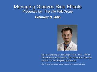 Managing Gleevec Side Effects Presented by:  The Life Raft Group February 8, 2006