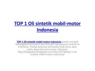 TOP 1 Oli sintetik mobil-motor Indonesia