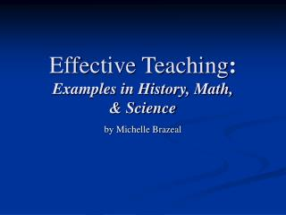 Effective Teaching : Examples in History, Math, & Science