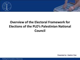 Overview of the Electoral Framework for Elections of the PLO's Palestinian National Council