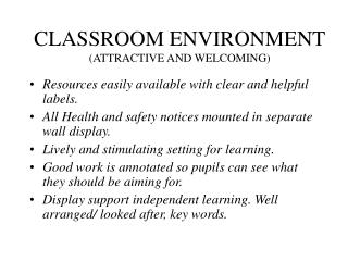 CLASSROOM ENVIRONMENT ATTRACTIVE AND WELCOMING