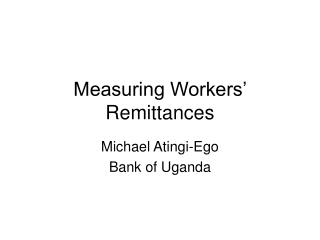 Measuring Workers' Remittances