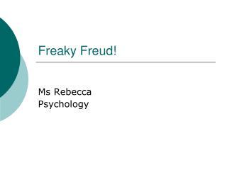 Freaky Freud!