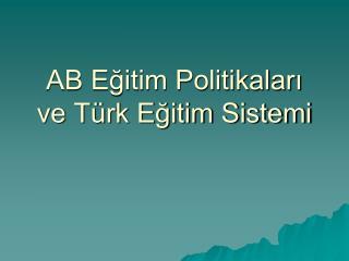 AB Eğitim Politikaları ve Türk Eğitim Sistemi