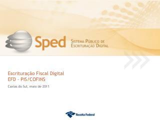 Escrituração Fiscal Digital EFD - PIS/COFINS