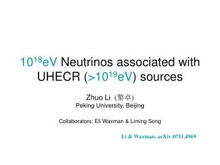 10 18 eV  Neutrinos associated with  UHECR ( >10 19 eV ) sources