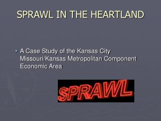 SPRAWL IN THE HEARTLAND