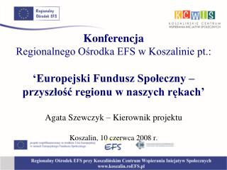 Regionalny Ośrodek EFS w Koszalinie