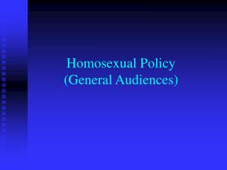 Homosexual Policy  General Audiences