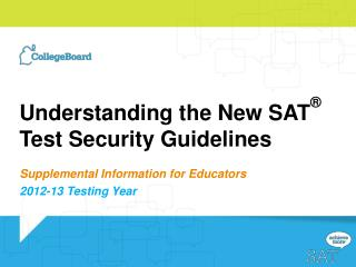 Understanding the New SAT ®  Test Security Guidelines