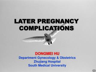 LATER PREGNANCY COMPLICATIONS