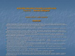 Activităţi educative formale şi nonformale Inspector :   Daniela Sălăgean