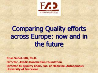 Comparing Quality efforts across Europe: now and in the future