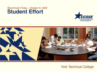 Benchmark Friday – October 9, 2009 Student Effort