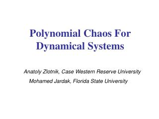 Polynomial Chaos For Dynamical Systems