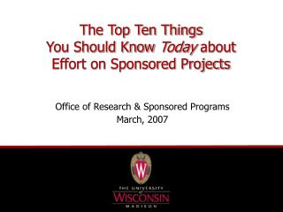 The Top Ten Things  You Should Know  Today  about  Effort on Sponsored Projects