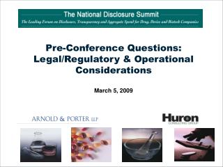 Pre-Conference Questions: Legal/Regulatory & Operational Considerations March 5, 2009