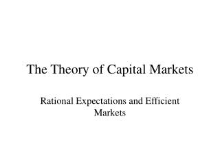 The Theory of Capital Markets