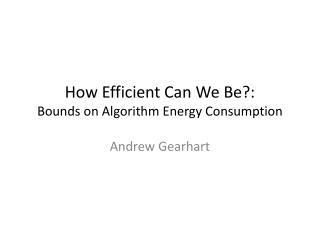 How Efficient Can We Be?: Bounds on Algorithm Energy Consumption