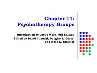 Chapter 11:  Psychotherapy Groups