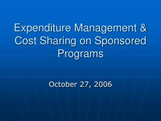 Expenditure Management & Cost Sharing on Sponsored Programs