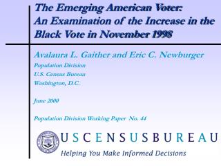 The Emerging American Voter: An Examination of the Increase in the Black Vote in November 1998