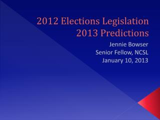 2012 Elections Legislation 2013 Predictions