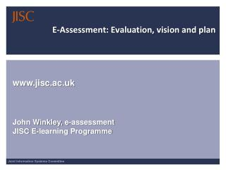 E-Assessment: Evaluation, vision and plan