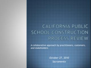 California Public School Construction  Process Review