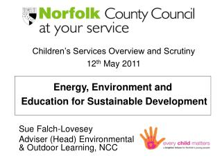 Sue Falch-Lovesey Adviser (Head) Environmental & Outdoor Learning, NCC