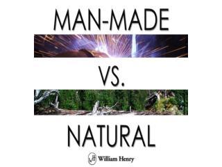 Man-Made Vs. Natural