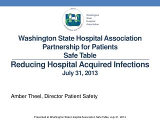 Washington State Hospital Association Partnership for Patients Safe Table Reducing Hospital Acquired Infections July 31