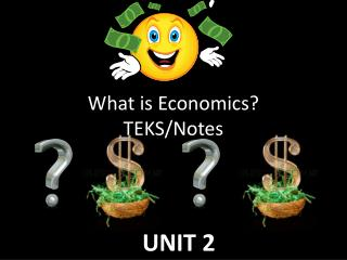 What is Economics?  TEKS/Notes