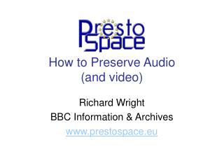 How to Preserve Audio and video