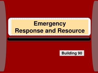 Emergency Response and Resource