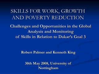SKILLS FOR WORK, GROWTH AND POVERTY REDUCTION
