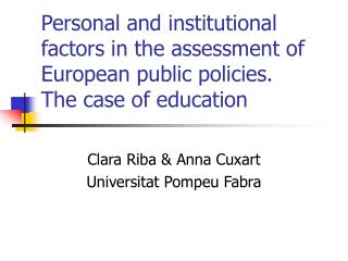 Personal and institutional factors in the assessment of European public policies. The case of education