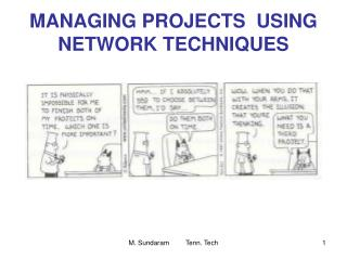 MANAGING PROJECTS  USING NETWORK TECHNIQUES