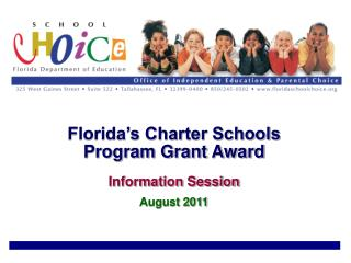 Florida's Charter Schools Program Grant Award Information Session August 2011